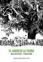 El sabor de la tierra / Baudoin ; Troubs (Astiberri, 2013)